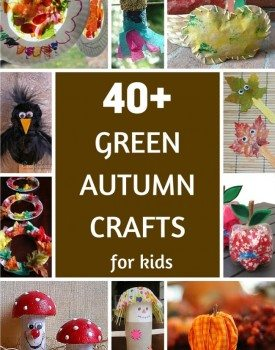 40+ green autumn crafts to enjoy with kids this fall!