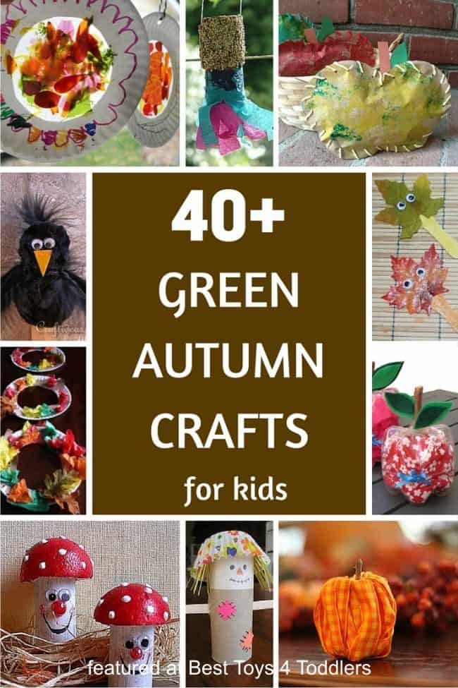 Best Toys 4 Toddlers - 40+ green autumn crafts with recycled items to try and enjoy with kids this fall!