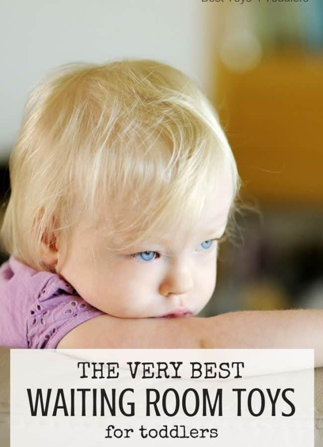 Best Toys 4 Toddlers - The very best toys to take along when you expect to spend lots of time in a waiting room with your toddler