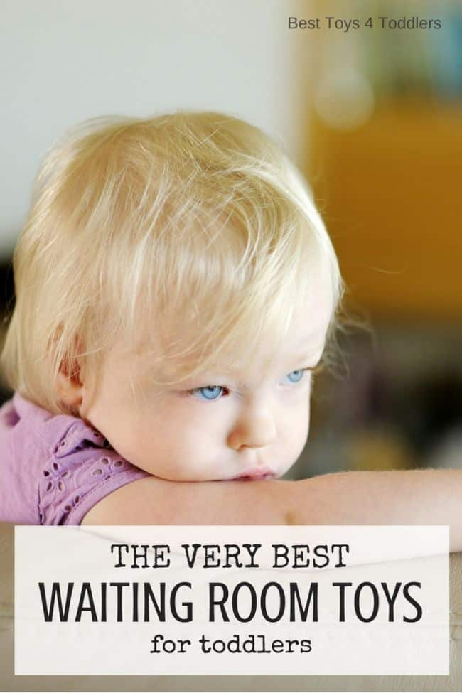 Best Toys 4 Toddlers - The very best toys to take along when you expect to spend lots of time in a waiting room with your toddler ((visiting doctor's office, church, a trip to the mall, to keep it in the car for shorter travels, etc.)