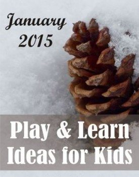 January 2015 Play AND LEARN Ideas for Kids