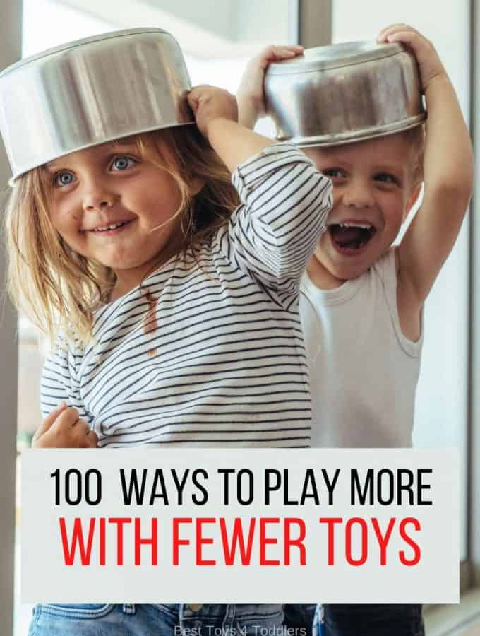 100+ Ways to Play More with Fewer Toys