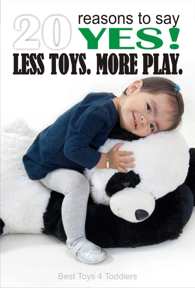 20 Reasons to Say YES! to Less Toys. More Play. - 20 reasons