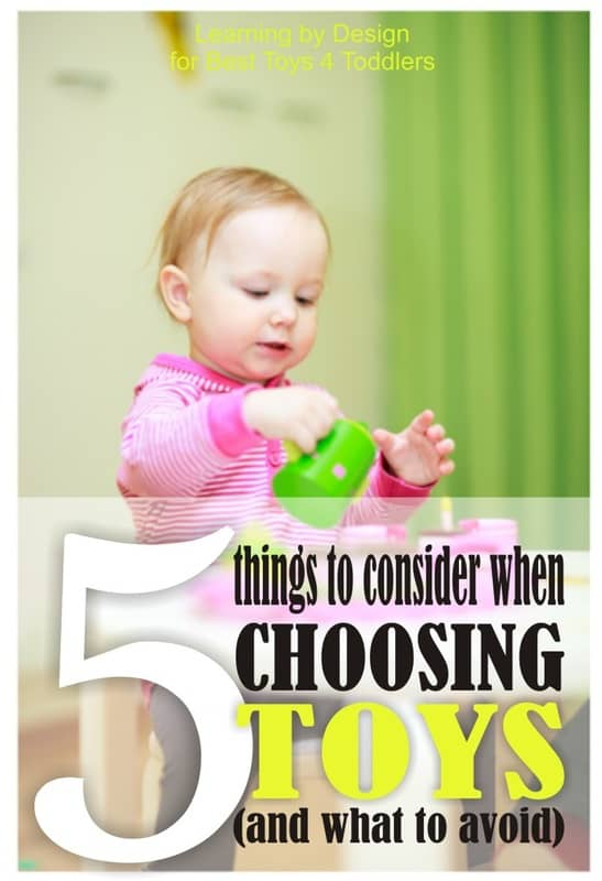 5 Things to Consider When Choosing Toys (and what to avoid) -  guidelines for choosing toys that will grow with your child