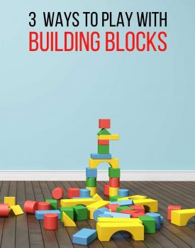 3 Ways to Play with Building Blocks