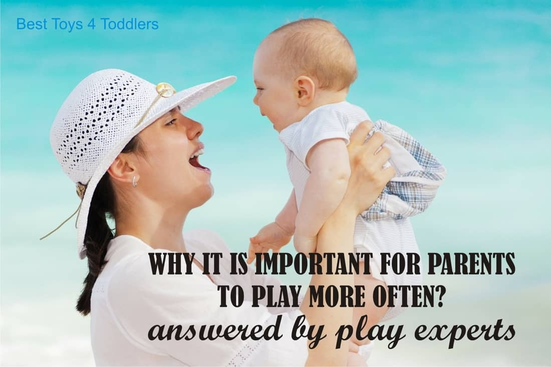 Parents are Child's Favorite Toy, part of Less Toys. More Play. series is providing an answer by play experts: Why it is important for parents to play more often?