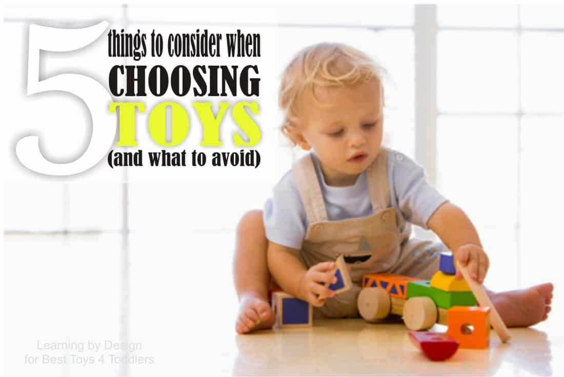 5 Things to Consider When Choosing Toys (and what to avoid), part of Less Toys. More Play. series on Best Toys 4 Toddlers