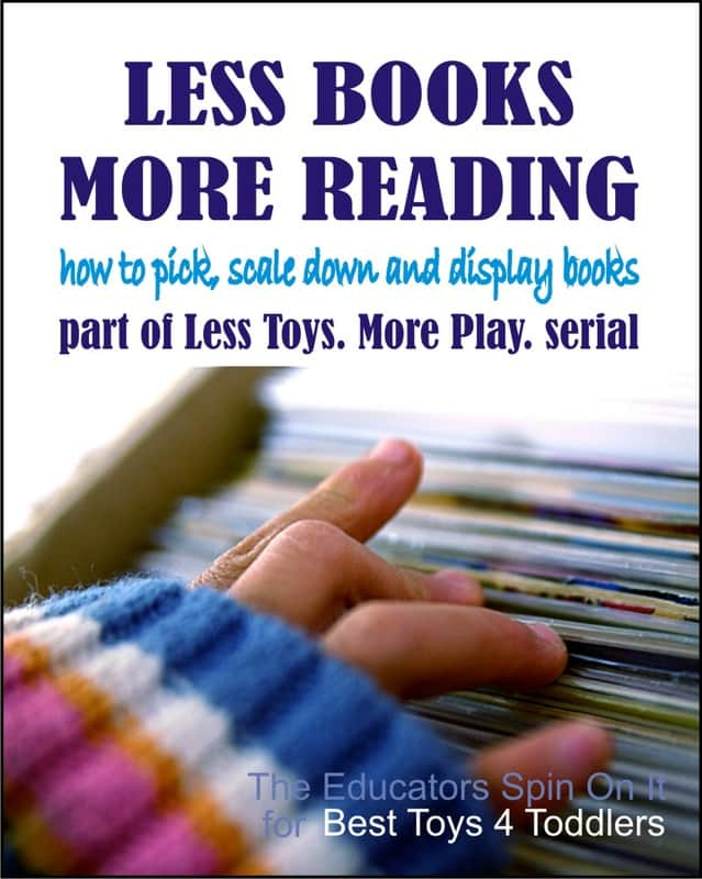 Less Books = More Reading - how to pick, scale down and display books. Guest post by The Educators Spin On It as a part of Less Toys. More Play. serial