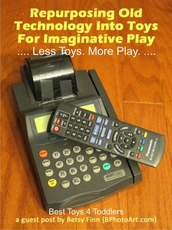 Repurposing Old Technology Into Toys For Imaginative Play - part of Less Toys. More Play. series