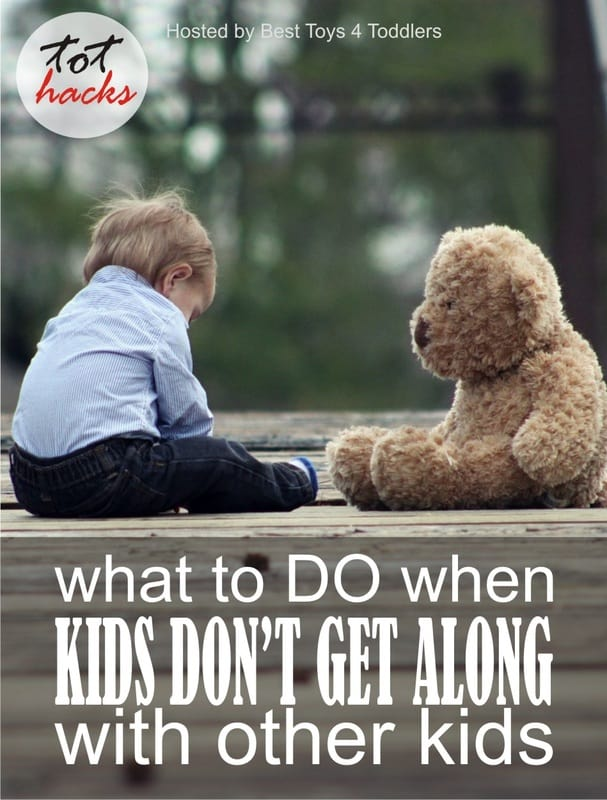What to Do When Kids Don't Get Along With Other Kids - socialization issue with toddlers and older kids, solutions provided by real parents