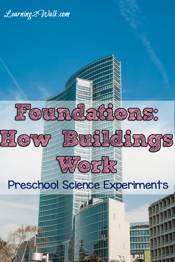 Foundations-How Buildings work preschool science experiments