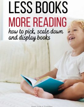 Less Books, More Reading - how to pick books for a child, scale down and display books