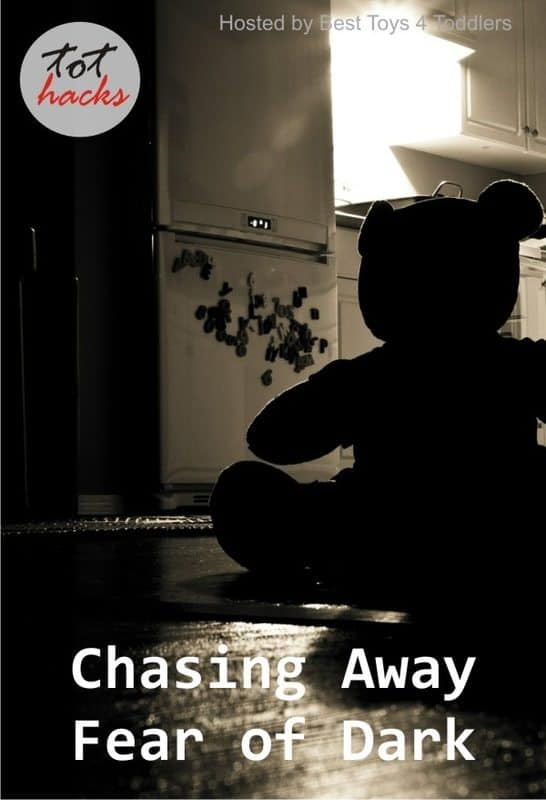 Tot Hacks - Chasing Away Fear of Darkness, real solutions by real parents