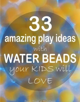 33 Amazing Play Ideas with Water Beads Your Kids Will Love