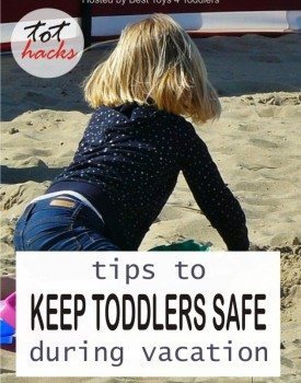 Tips to Keep Toddlers Safe During Vacation