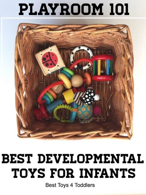 Best Toys 4 Toddlers - Playroom 101: Tips to help parens choose the best developmental toys for infants and babies
