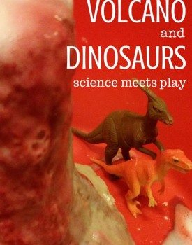 Volcano and Dinosaurs – Science Meets Play