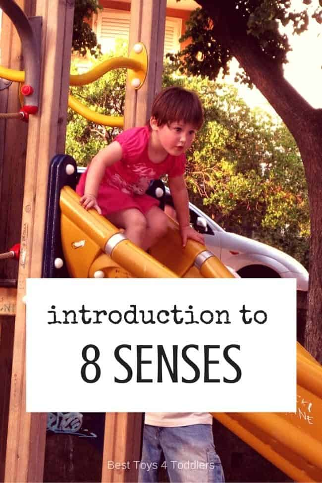 Best Toys 4 Toddlers - Introduction to the 8 senses - if you're confused about new senses added to an initial 5 senses, this article simplifies basics behing 8 senses.