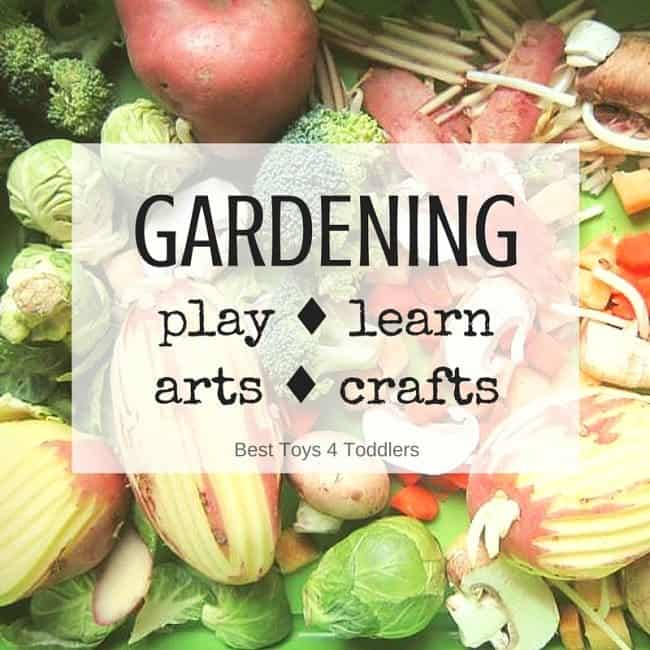 Best Toys 4 Toddlers - Gardening ideas for kids - ideas to play, learn, make crafts and art projects for kids
