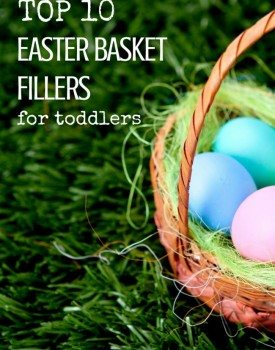 Top 10 Easter Basket Fillers for Toddlers