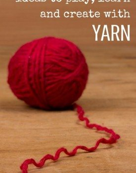 Best Toys 4 Toddlers - 33 Ideas to play, learn and create with kids using yarn