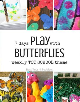 Best Toys 4 Toddlers - Weekly Tot School Theme: Butterfly - play activities for 7 days (with free printable)