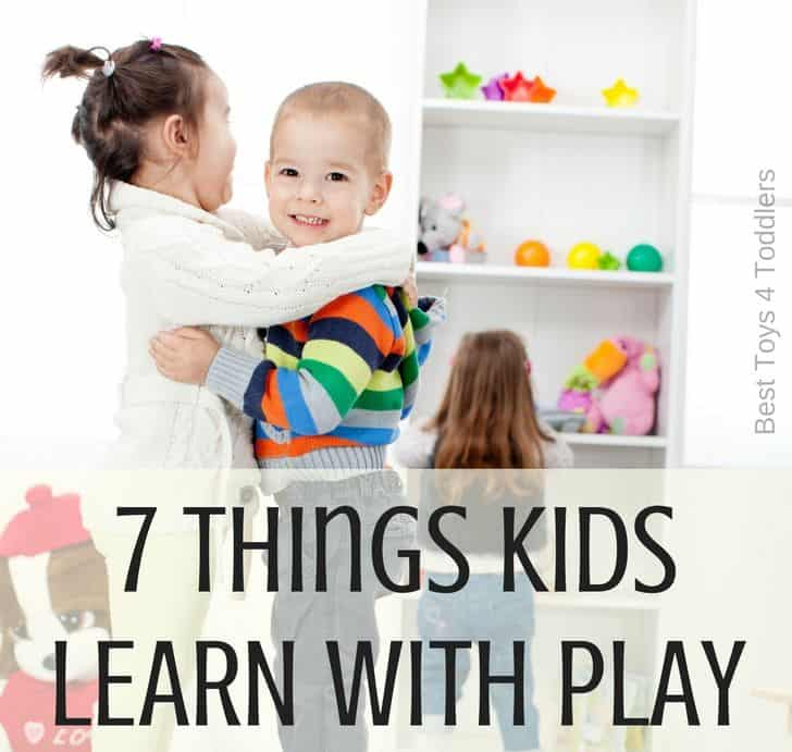 Best Toys 4 Toddlers - It's not JUST a play! Learn more about 7 ways kids learn through play!
