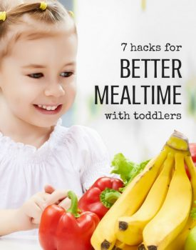 7 Hacks for Better Mealtime with Your Toddlers