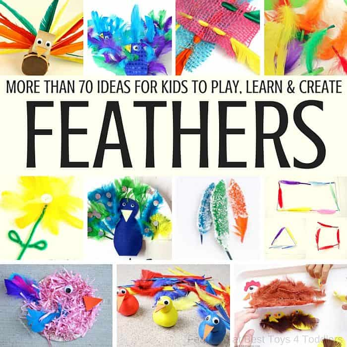 Best Toys 4 Toddlers - more than 70 ideas for kids with feathers to play, learn, explore and create