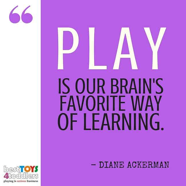 Best Toys 4 Toddlers - Play is our brain's favorite way of learning.
