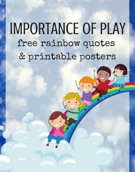 Best Toys 4 Toddlers - Free rainbow posters with favorite quotes about importance of play for children