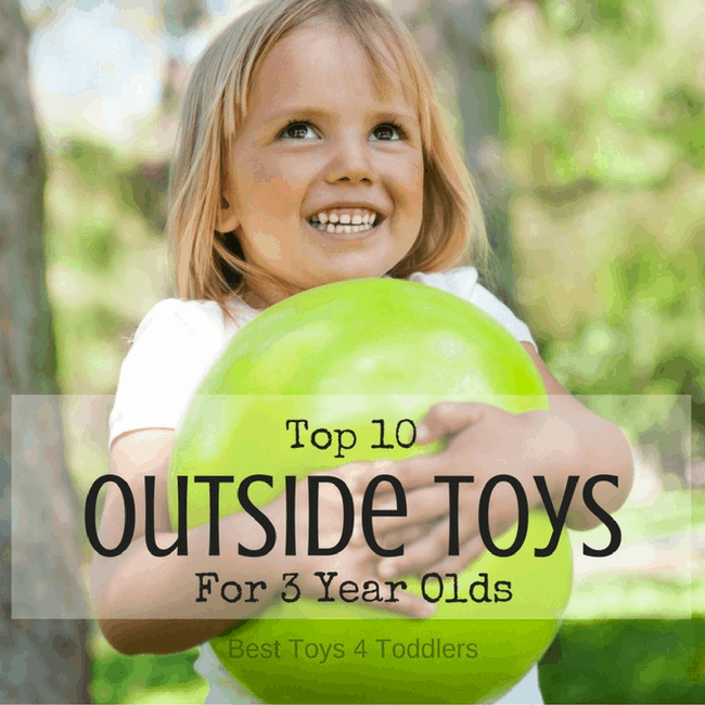 Top 10 Outside Toys For 3 Year Olds