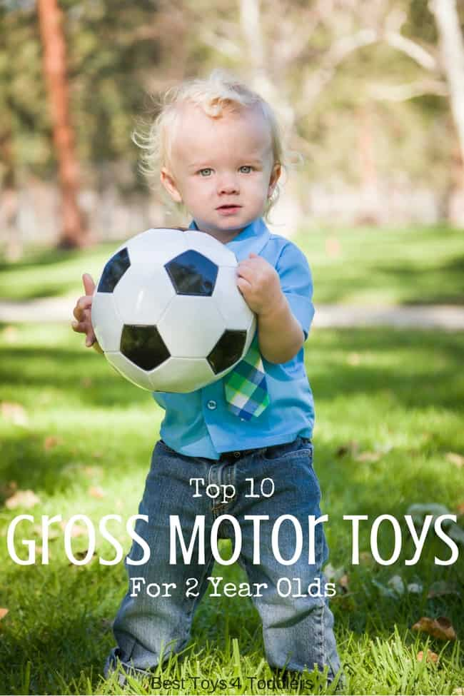 top 10 toys that promote gross motor skills for 2 year olds