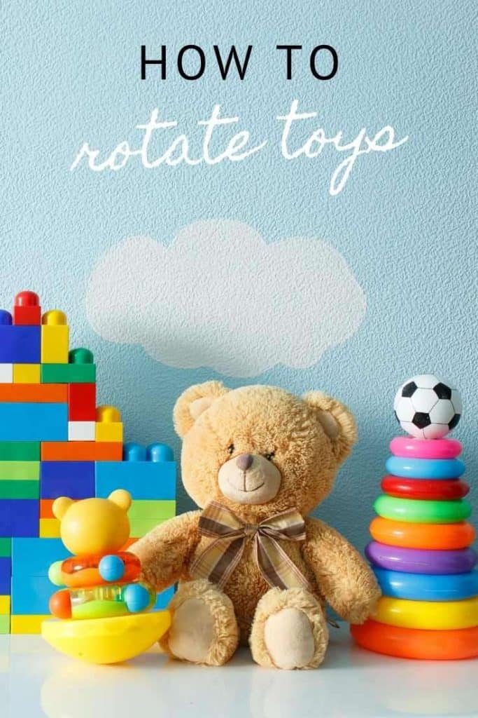 How to Start Toy Rotation System in Your Home - Rotating toys is one of the keys to providing an environment that stimulates focused, creative play.