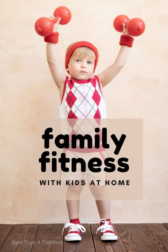 Family Fitness Ideas with Kids at Home - fun and easy ways to get moving and stay active when stuck inside your home with your kids #activekids #indooractivities #stayfit #familyfitness #fitfamily #grossmotorskills #grossmotoractivities #besttoys4tots