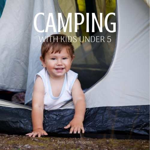 Tips for parents to prepare before camping with their under 5 children for better outdoor experience