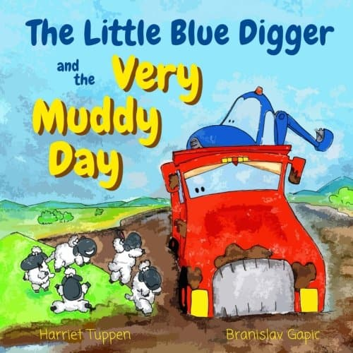The Little Blue Digger and the Very Muddy Day